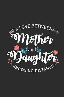 A Love Between A Mother And Daughter Knows No Distance by Mother Publishing