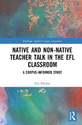 Native and Non-Native Teacher Talk in the EFL Classroom by Eric Nicaise