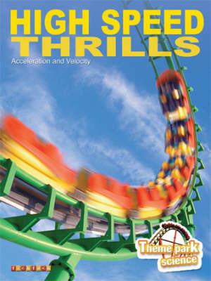 Theme Park Science: High Speed Thrills