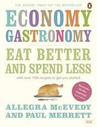 Economy Gastronomy by Allegra McEvedy