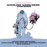 Pink Floyd's Wish You Were Here Symphonic by The London Orion Orchestra