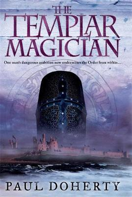 The Templar Magician (Templars, Book 2) by Paul Doherty