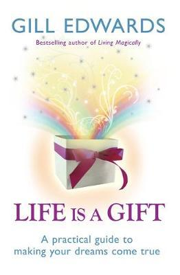 Life Is A Gift by Gill Edwards