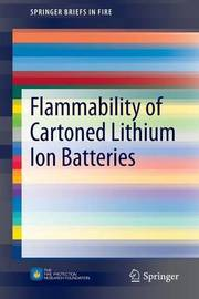 Flammability of Cartoned Lithium Ion Batteries by R. Thomas Long