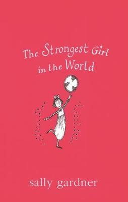 Magical Children: The Strongest Girl In The World by Sally Gardner image