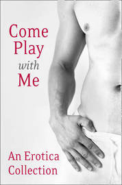 Come Play With Me by Charlotte Stein