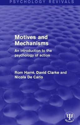 Motives and Mechanisms by Rom Harre