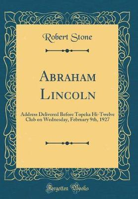 Abraham Lincoln by Robert Stone