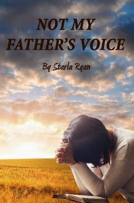 Not My Father's Voice by Starla Ryan image