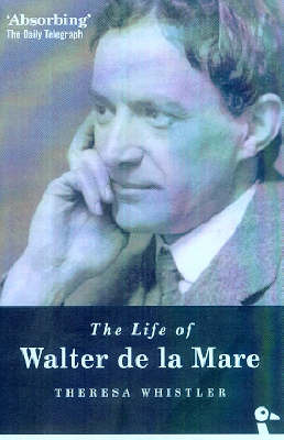The Life of Walter De La Mare by Theresa Whistler image