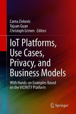 IoT Platforms, Use Cases, Privacy, and Business Models