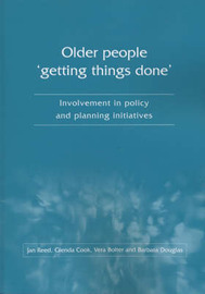 Older People 'getting Things Done': Involvement in Policy and Planning Initiatives by Jan Reed image