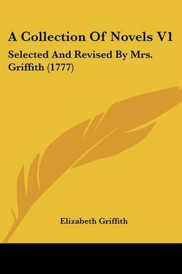 A Collection Of Novels V1: Selected And Revised By Mrs. Griffith (1777) by Elizabeth Griffith image