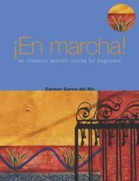 En Marcha!: An Intensive Spanish Course for Beginners by Carmen Garcia