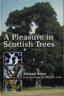 A Pleasure In Scottish Trees by Alistair Scott