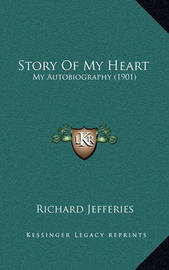 Story of My Heart: My Autobiography (1901) by Richard Jefferies