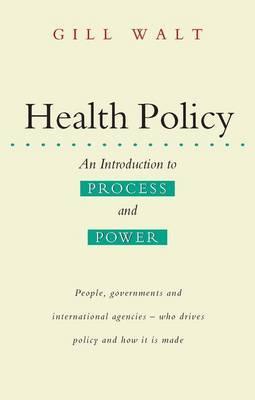 Health Policy by Gill Walt