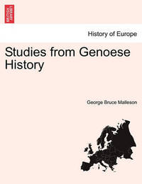 Studies from Genoese History by George Bruce Malleson