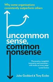 Uncommon Sense, Common Nonsense by Jules Goddard