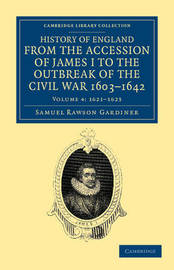 History of England from the Accession of James I to the Outbreak of the Civil War, 1603-1642 10 Volume Set History of England from the Accession of James I to the Outbreak of the Civil War, 1603-1642: Volume 10 by Samuel Rawson Gardiner