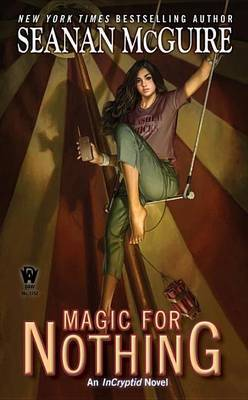 Magic for Nothing by Seanan McGuire