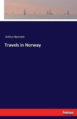 Travels in Norway by Arthur Bennett image