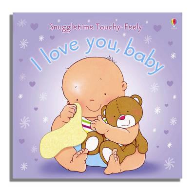 I Love You Baby by Fiona Watt image