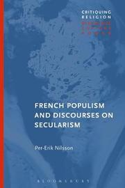 French Populism and Discourses on Secularism by Per-Erik Nilsson