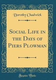 Social Life in the Days of Piers Plowman (Classic Reprint) by Dorothy Chadwick image