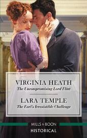The Uncompromising Lord Flint/The Earl's Irresistible Challenge by Virginia Heath