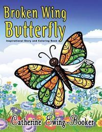 Broken Wing Butterfly by Catherine Ewing-Booker