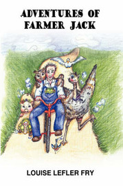Adventures of Farmer Jack by LOUISE LEFLER FRY image