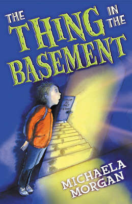 The Thing in the Basement by Michaela Morgan image