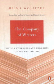 The Company of Writers: Fiction Workshops and Other Thoughts on the Writing Life by Hilma Wolitzer image