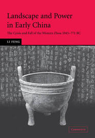Landscape and Power in Early China by Li Feng image
