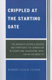 Crippled at the Starting Gate by Robert Leslie Fisher