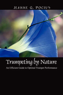 Trumpeting by Nature by Jeanne, G Pocius