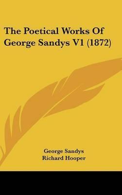 The Poetical Works Of George Sandys V1 (1872) by George Sandys