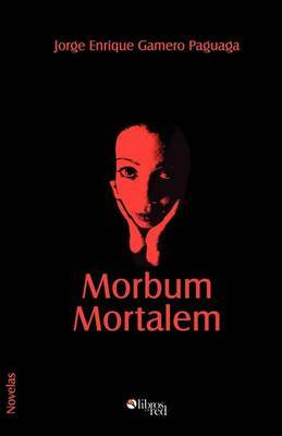 Morbum Mortalem by Jorge, Enrique Gamero Paguaga image