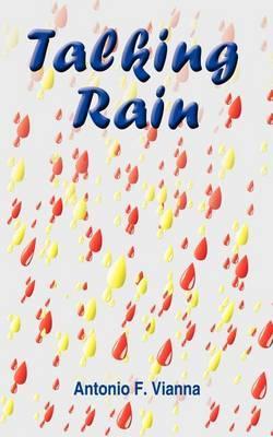 Talking Rain by ANTONIO F. VIANNA