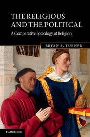 The Religious and the Political by Bryan S Turner