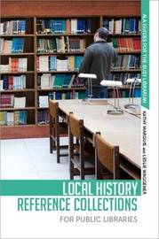 Local History Refernce Collections for Public Libraries by Kathy Marquis