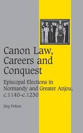 Canon Law, Careers and Conquest by Jorg Peltzer image