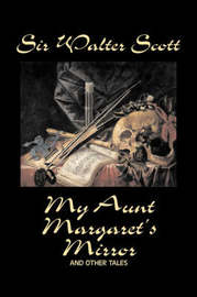 My Aunt Margaret's Mirror and Other Tales by Sir Walter Scott image