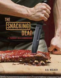 The Snacking Dead by T.K.