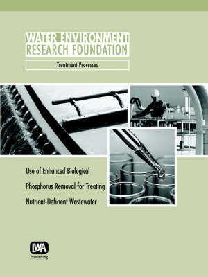 Use of Enhanced Biological Phosphorus Removal for Treating Nutrient-Deficient Wastewater by W. F. Harper