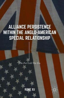 Alliance Persistence within the Anglo-American Special Relationship by Ruike Xu