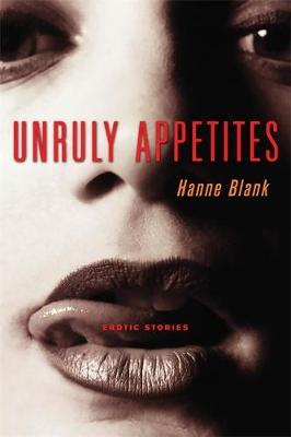 Unruly Appetites by Hanne Blank image