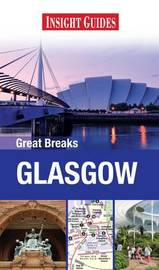 Insight Great Breaks Guides: Glasgow by Insight Guides image