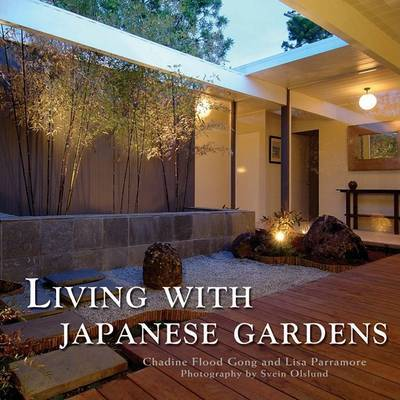 Living with Japanese Gardens by Chadine Gong